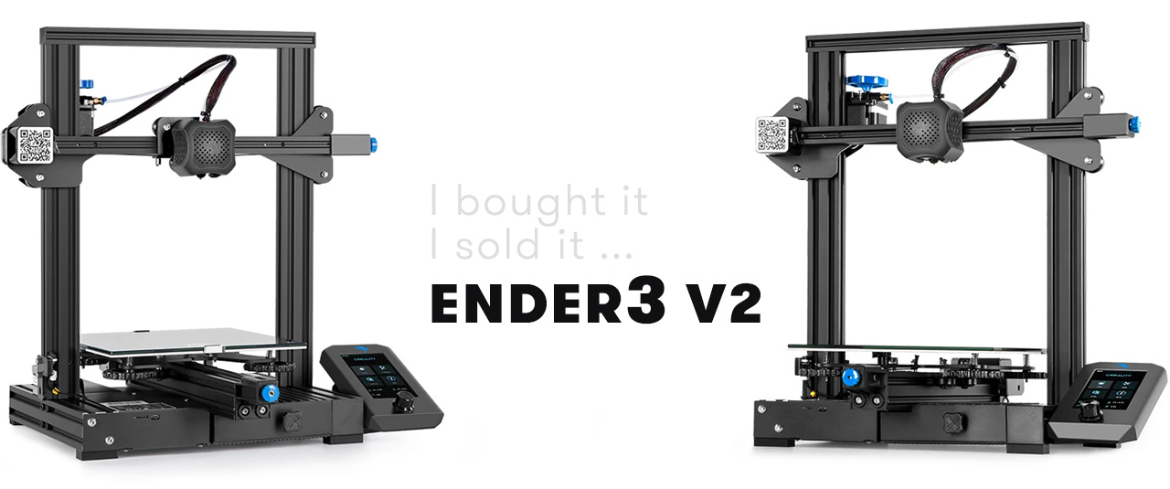 Ender3 V2 - affordable 3d printer with big potential